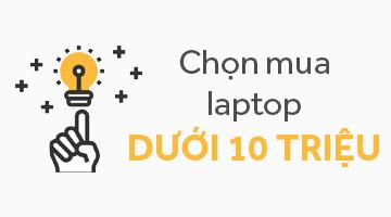 5 Mẫu Laptop Giá Rẻ Dưới 10 Triệu Phù Hợp Sinh Viên - ...