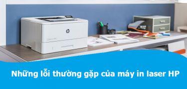 Những lỗi thường gặp của máy in laser HP